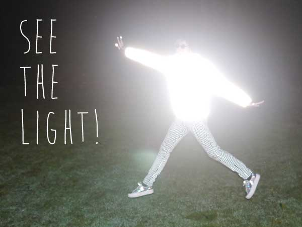 See the light!